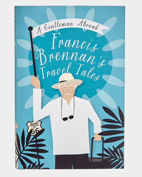 A Gentleman Abroad: Francis Brennan's Travel Tales