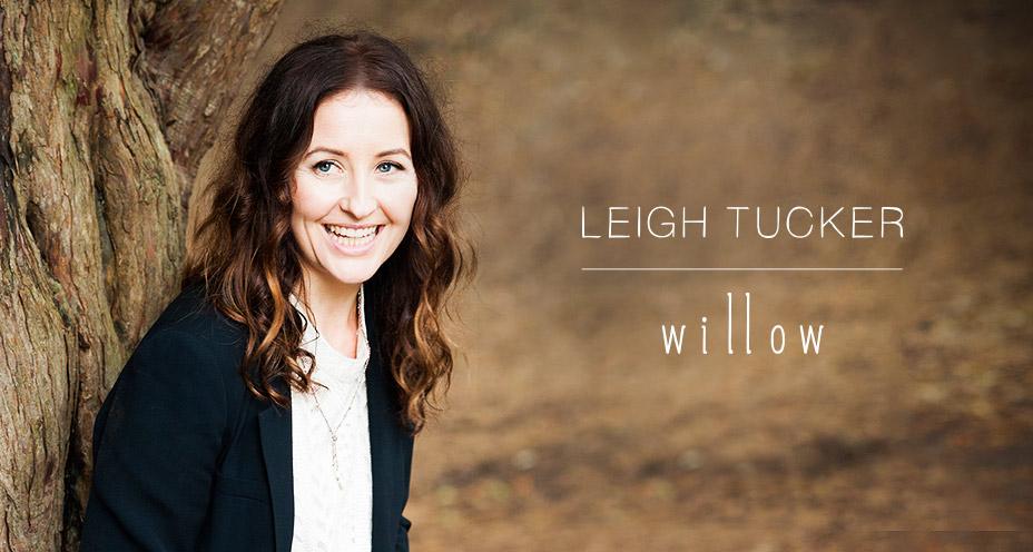 Leigh Tucker - Willow